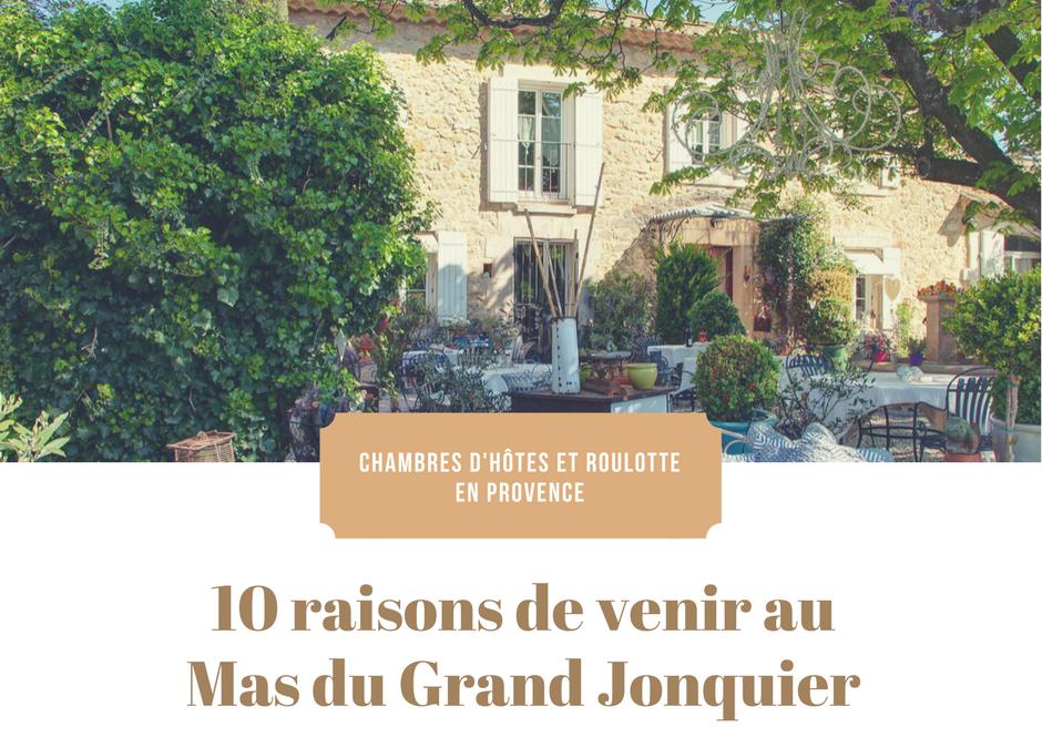 10 raisons de venir au Mas du Grand Jonquier
